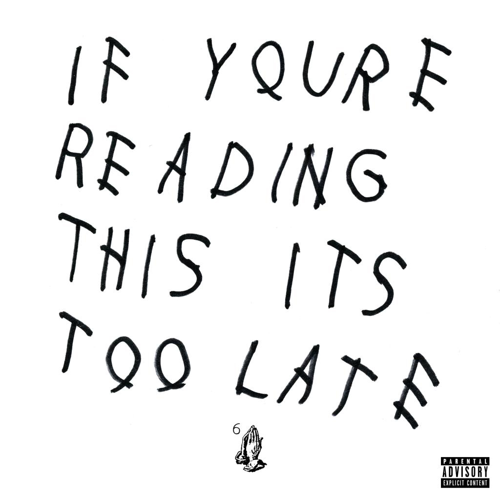 Cover von Drake's Album »If You're Reading This, It's Too Late«